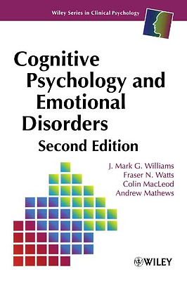 Cognitive Psychology and Emotional Disorders (Wiley Series in Clinical Psycholog