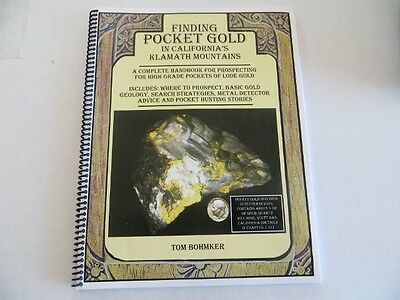 Finding Pocket Gold In California's Klamath Mountains Book, by Tom Bohmker
