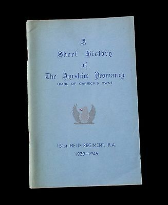 A Short History of the Ayrshire Yeomanry 151st Field Regiment Royal Artillery