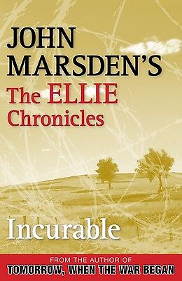 Incurable By John Marsden (The Ellie Chronicles - Book #2)