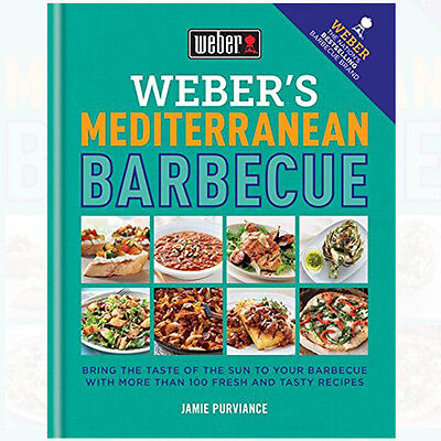 Weber's Mediterranean Barbecue Book By Jamie Purviance