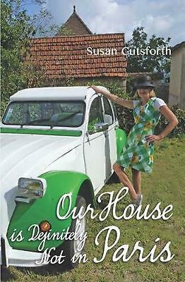 Our House is Definitely Not in Paris by Susan Cutsforth Paperback Book Free Ship