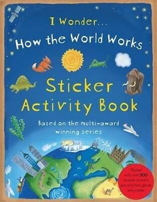 How the World Works: Sticker Activity Book by Christiane Dorion