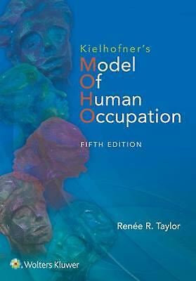Kielhofner's Model of Human Occupation: Theory and Application by Renee Taylor P