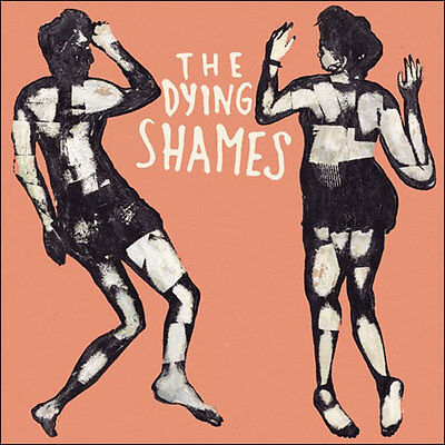 THE DYING SHAMES The Dying Shames LP . garage flamin groovies black angels