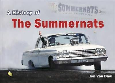 A History of the Summernats by Jon Van Daal Paperback Book