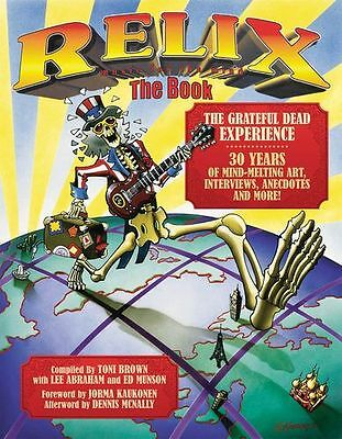 Relix: The Book - The Grateful Dead Experience