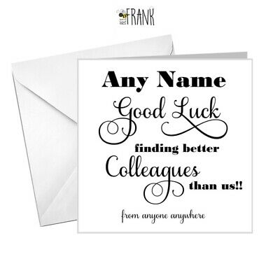 Funny, banter, humour, sarcastic LEAVING WORK, GOOD LUCK card. PERSONALISED