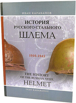 The History of Russian Steel Helmet WWI WWII 1916-1945 Richly Illustrated Book