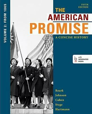The American Promise: A Concise History, Volume 2: From 1865 (5th Edition)