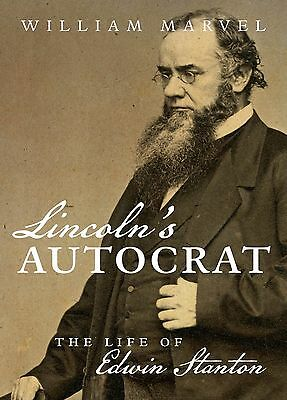 Lincoln's Autocrat: The Life of Edwin Stanton (Civil War America) Hardcover