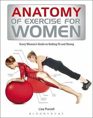 Anatomy of Exercise for Women: Every Womans Guide to Getting Fit and Strong,PB-