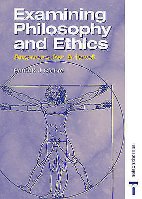 Examining Philosophy and Ethics Answers for A Level, Good Condition Book, Patric