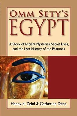 Omm Sety's Egypt: A Story of Ancient Mysteries, Secret Lives etc. 1st EDITION