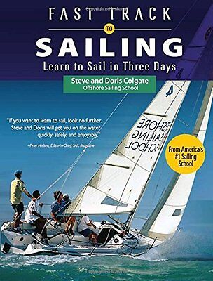 Fast Track to Sailing: Learn to Sail in Three Days,PB,Steve Colgate, Doris Colg