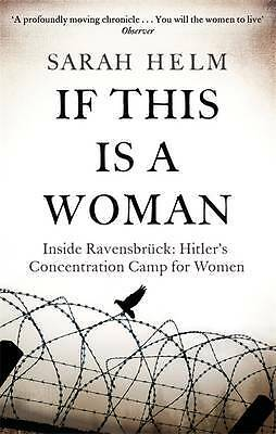 If This Is A Woman: Inside Ravensbruck: Hitler's, Helm, Sarah, New