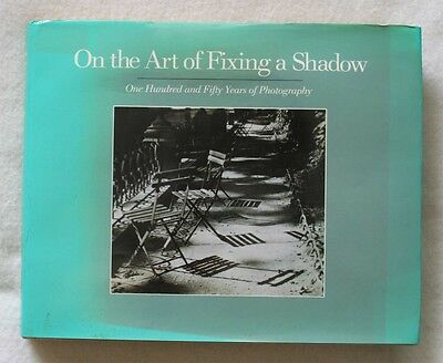 On the Art of Fixing a Shadow : 150 Years of Photography by David Travis,...