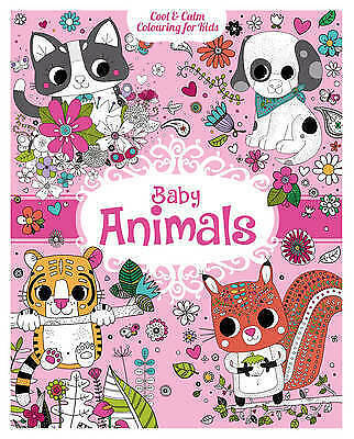Cool & Calm Colouring for Kids: Baby Animals, Very Good Condition Book, Stephani