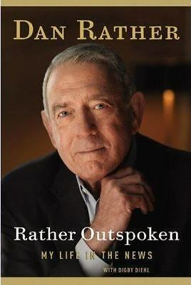 Rather Outspoken : My Life in the News by Dan Rather (2012, Hardcover)