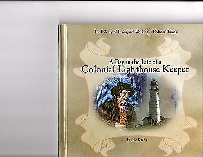 A Day in the Life of a Colonial Lighthouse Keeper by Laurie Krebs = 1st edition