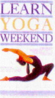 Learn Yoga in a Weekend (Learn in a weekend), Good Condition Book, Sivananda Yog