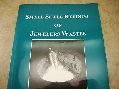 """""""Small Scale Refining of Jewelers Wastes"""" Book Gold-Silver-Platinum-Palladium"""