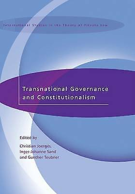 Transnational Governance and Constitutionalism (International Studies in the The