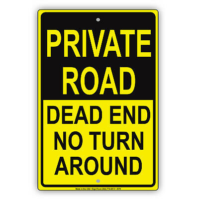 Private Road - Dead End No Turn Around Aluminum Metal Sign Made in the USA UV
