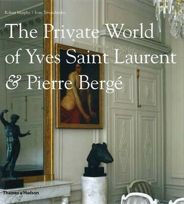 The Private World of Yves Saint Laurent and Pierre Berge by Robert Murphy Hardco