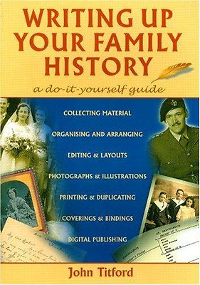Writing Up Your Family History: A Do-it-yourself Guide (Genealogy), Good Conditi