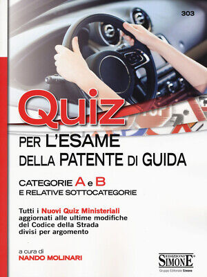 Quiz per la patente di guida. Categorie A e B e relative ... - Molinari Nando...