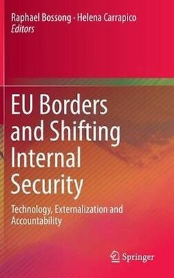 Eu Borders and Shifting Internal Security: Technology, Externalization and Accou