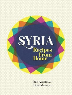 Syria: Recipes from Home by Itab Azzam Hardcover Book Free Shipping!