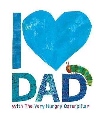 I Love Dad With the Very Hungry Caterpillar by Eric Carle Hardcover Book Free Sh