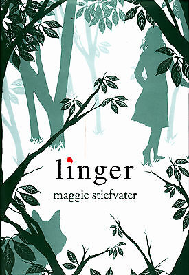 Linger By Maggie Stiefvater (The Wolves Of Mercy Series - Book #2) Hardcover