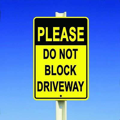 Please Do Not Block Driveway Aluminum Metal Sign Made in the USA UV Protected