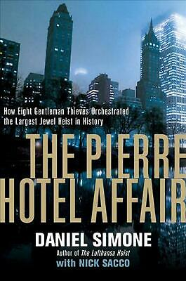 The Pierre Hotel Affair How Eight Gentlemen Thieves Plundered $28 Million in the