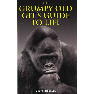 The Grumpy Old Gits Guide to Life by Geoff Tibballs (Hardback), Books, Brand New