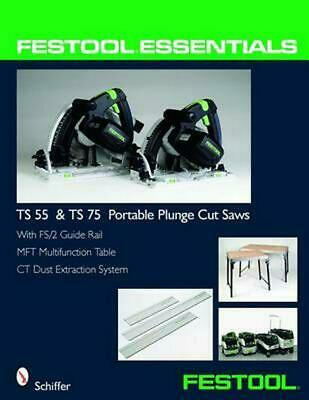 Festool Essentials: Ts 55 & Ts 75 Portable Plunge Saws: With Fs/2 Guide Rail, Mf