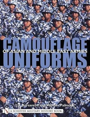 Camouflage Uniforms of Asian and Middle Eastern Armies by J.F. Borsarello (Engli
