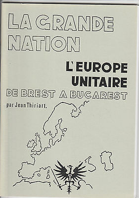 Jean Thiriart : La Grande nation, l'Europe unitaire de Brest à Bucarest
