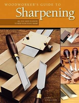Woodworker's Guide to Sharpening by John English Paperback Book (English)