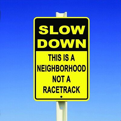 "Slow Down This Is A Neighborhood Not A Racetrack Safety Funny 8""x12"" Metal Sign"