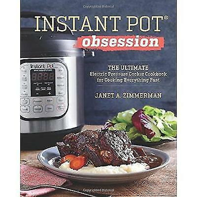 Instant Pot® Obsession: The Ultimate Electric Pressure Cooker Cookbook for
