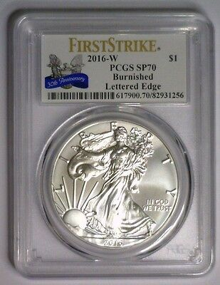 2016 W Burnished Silver Eagle PCGS SP-70 MS-70 FIRST STRIKE 30th Lettered Edge