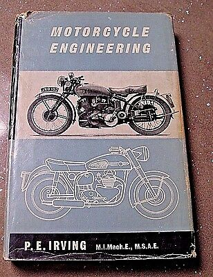 Motorcycle Engineering by P E Irving  3rd impression (revised)  1964 Hardback