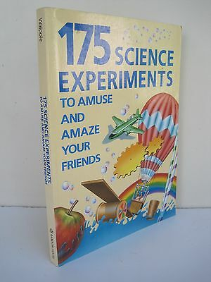 175 Science Experiments To Amuse And Amaze Your Friends by Brenda Walpole