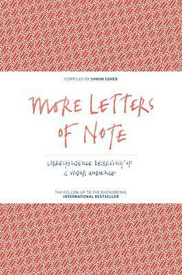 More Letters of Note: Correspondence Deserving o, Usher, Shaun, New