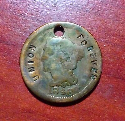 1848 Large Cent - holed - stamped Union Forever obv, Geo L Clay, Co E 2 USSS rev
