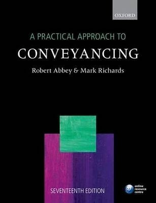 A Practical Approach to Conveyancing 17/e, Very Good Condition Book, Abbey, Robe